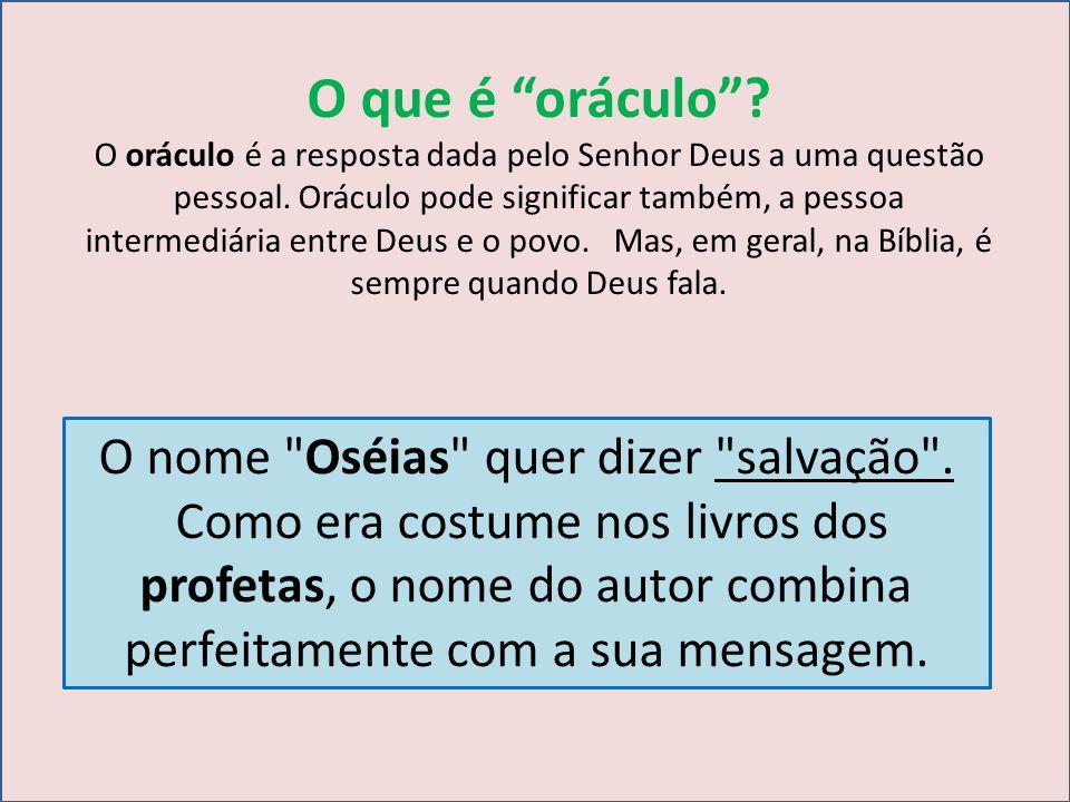 O que é oráculo? O oráculo é a resposta dada pelo Senhor Deus a uma questão pessoal. Oráculo pode significar também, a pessoa intermediária entre Deus