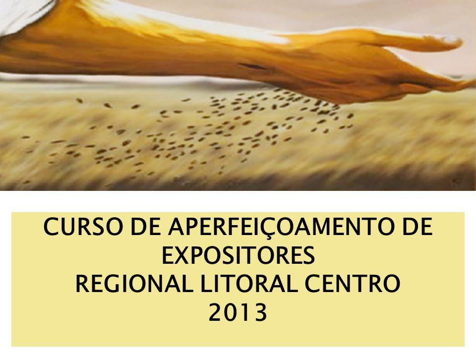 CURSO DE APERFEIÇOAMENTO DE EXPOSITORES REGIONAL LITORAL CENTRO 2013