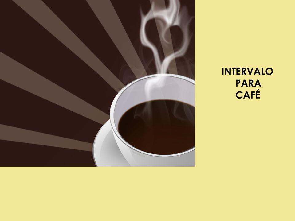 INTERVALO PARA CAFÉ