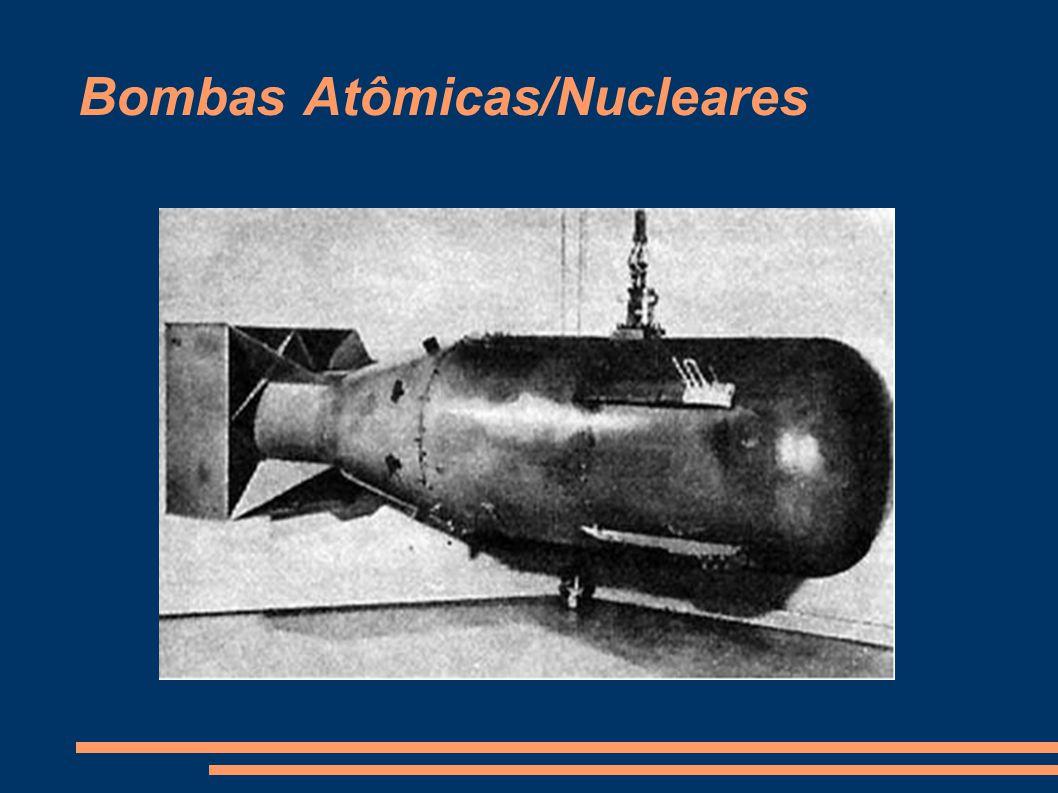 arma explosiva cuja energia deriva de uma grande reação nuclear foram utilizadas duas vezes, ambas pelos EUA, em Hiroshima e Nagasaki (Japão).