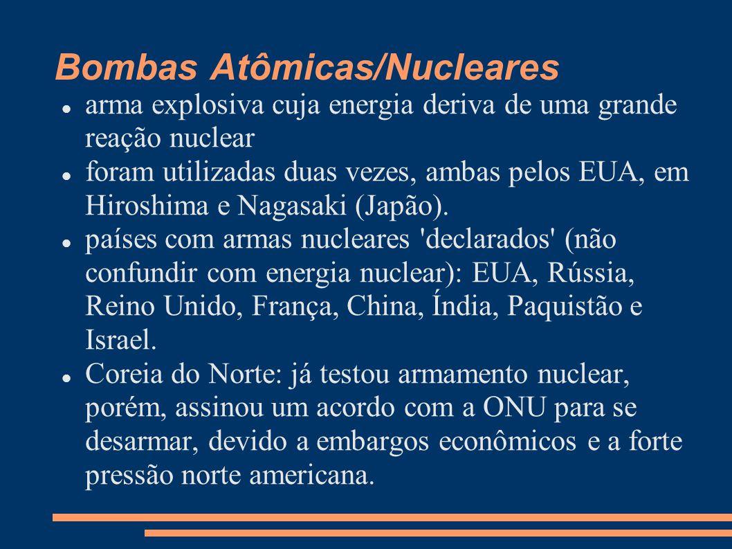 arma explosiva cuja energia deriva de uma grande reação nuclear foram utilizadas duas vezes, ambas pelos EUA, em Hiroshima e Nagasaki (Japão). países