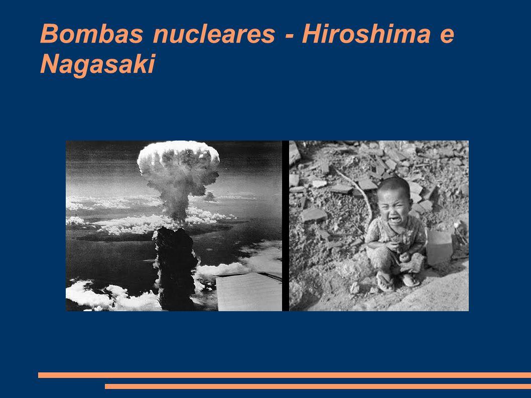 Bombas nucleares – Hiroshima e Nagasaki No dia 6 de agosto de 1945, o avião norte- americano Enola Gay lançou a primeira bomba atômica já usada em uma guerra sobre a cidade de Hiroshima, no Japão, matando cerca de 140 mil pessoas.