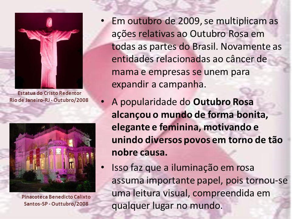 Em outubro de 2009, se multiplicam as ações relativas ao Outubro Rosa em todas as partes do Brasil. Novamente as entidades relacionadas ao câncer de m