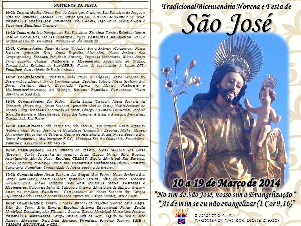 NOITEIROS DA FESTA 10/03: Comunidades: Nossa Sra. da Conceição, Cruzeiro, São Sebastião de Porção e Sítio dos Remédios. Escolas: IPP, Eurico Queiroz,