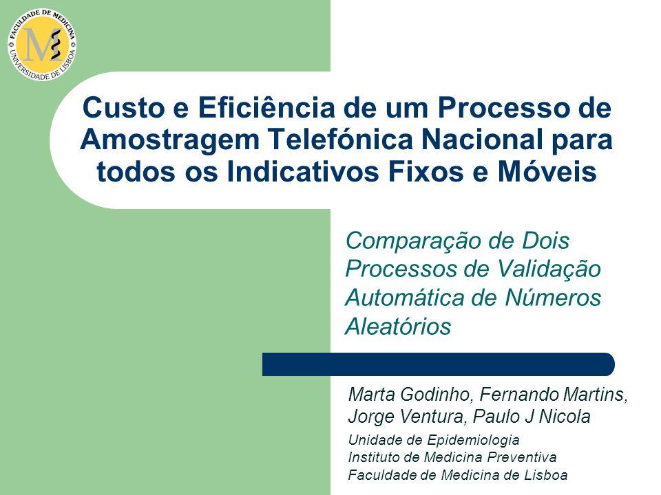 Custo e Eficiência de um Processo de Amostragem Telefónica Nacional para todos os Indicativos Fixos e Móveis Comparação de Dois Processos de Validação