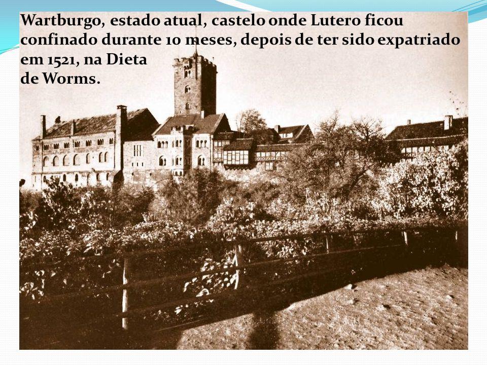 Wartburgo, estado atual, castelo onde Lutero ficou confinado durante 10 meses, depois de ter sido expatriado em 1521, na Dieta de Worms.
