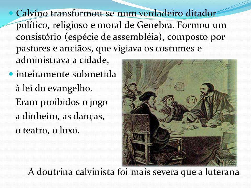 Calvino transformou-se num verdadeiro ditador político, religioso e moral de Genebra. Formou um consistório (espécie de assembléia), composto por past