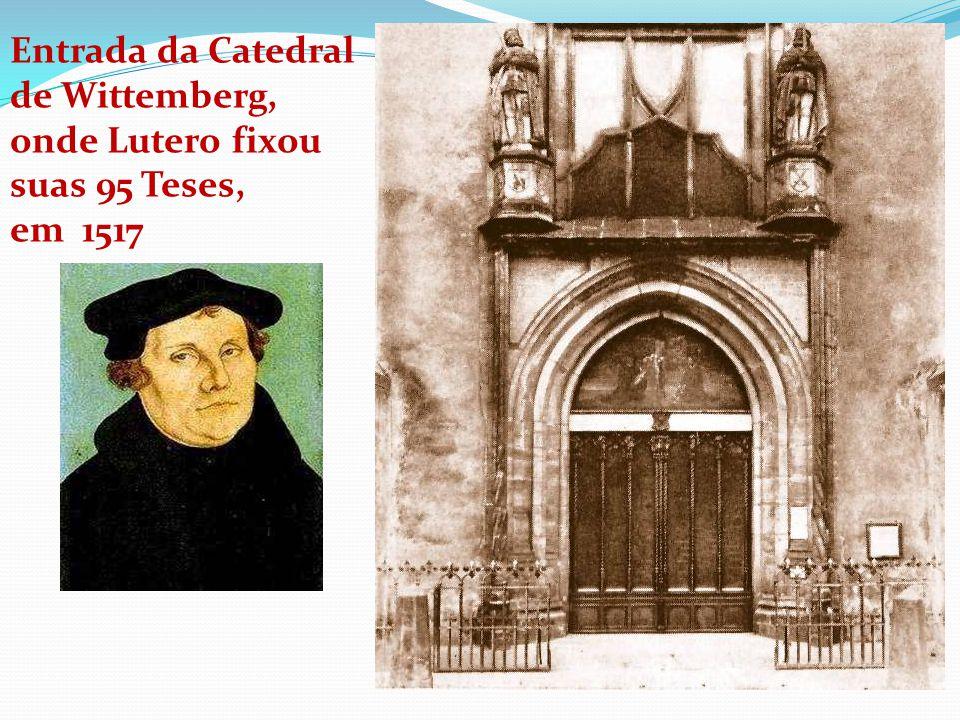 Entrada da Catedral de Wittemberg, onde Lutero fixou suas 95 Teses, em 1517