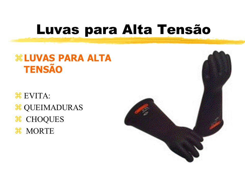 Luvas para Alta Tensão zLUVAS PARA ALTA TENSÃO zEVITA: zQUEIMADURAS z CHOQUES z MORTE