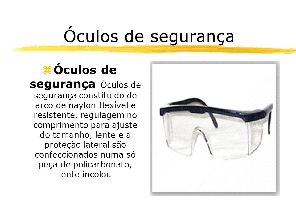 Óculos de segurança zÓculos de segurança Óculos de segurança constituído de arco de naylon flexível e resistente, regulagem no comprimento para ajuste do tamanho, lente e a proteção lateral são confeccionados numa só peça de policarbonato, lente incolor.