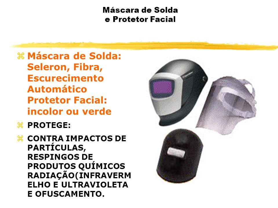 Máscara de Solda e Protetor Facial zMáscara de Solda: Seleron, Fibra, Escurecimento Automático Protetor Facial: incolor ou verde zPROTEGE: zCONTRA IMPACTOS DE PARTÍCULAS, RESPINGOS DE PRODUTOS QUÍMICOS RADIAÇÃO(INFRAVERM ELHO E ULTRAVIOLETA E OFUSCAMENTO.