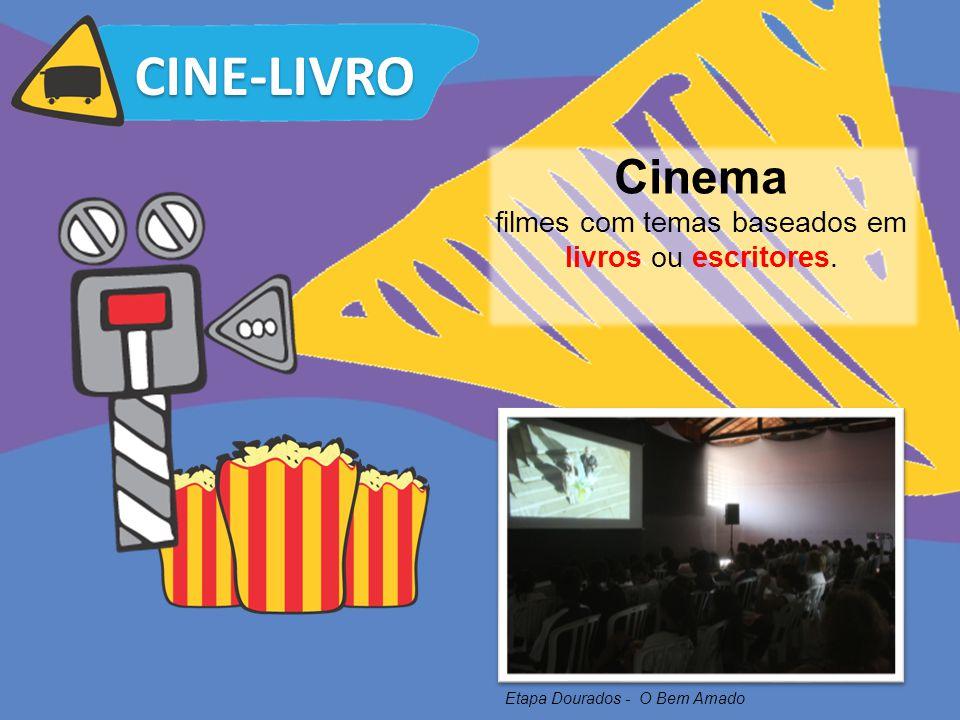 CINE-LIVRO Cinema filmes com temas baseados em livros ou escritores. Etapa Dourados - O Bem Amado