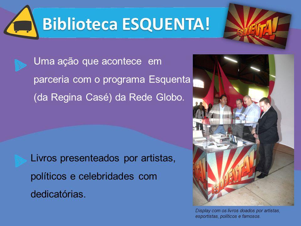 Biblioteca ESQUENTA! Livros presenteados por artistas, políticos e celebridades com dedicatórias. Uma ação que acontece em parceria com o programa Esq