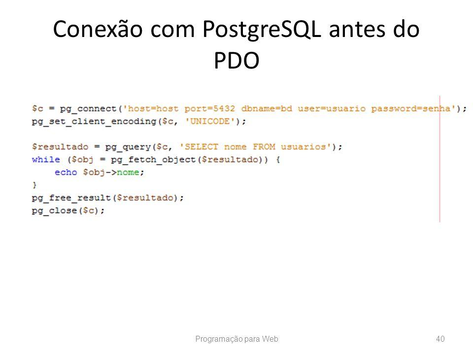 Conexão com PostgreSQL antes do PDO Programação para Web40