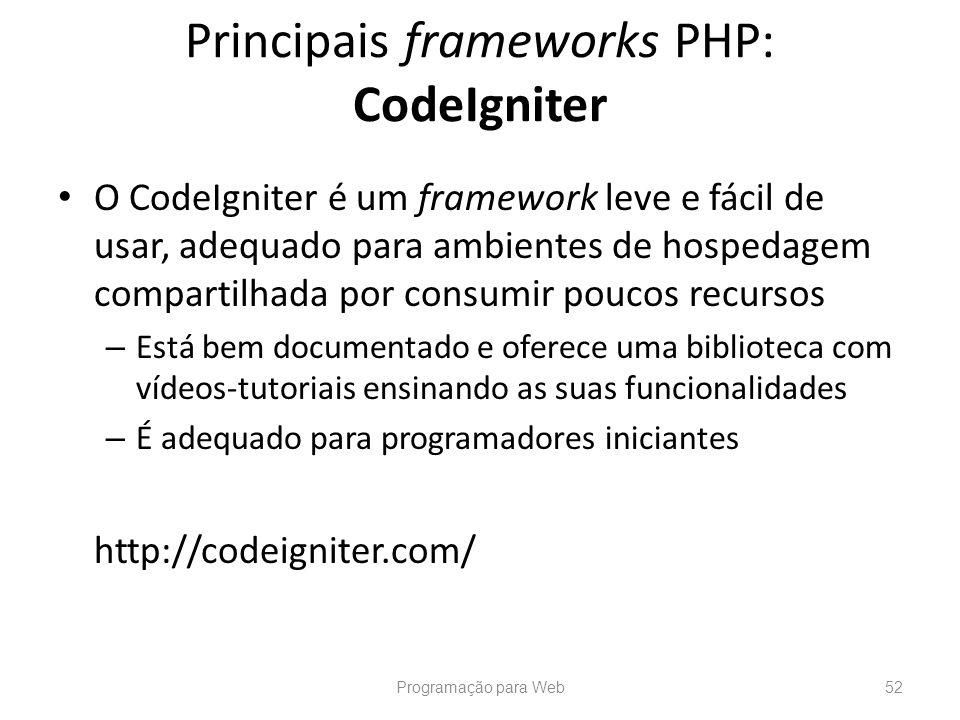 O CodeIgniter é um framework leve e fácil de usar, adequado para ambientes de hospedagem compartilhada por consumir poucos recursos – Está bem documen