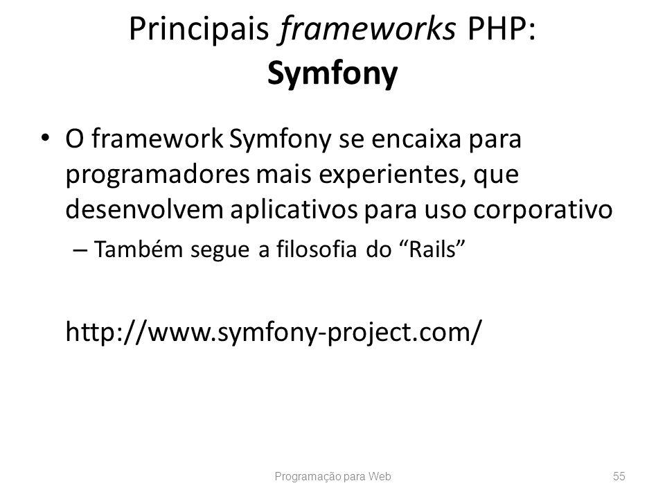 O framework Symfony se encaixa para programadores mais experientes, que desenvolvem aplicativos para uso corporativo – Também segue a filosofia do Rai