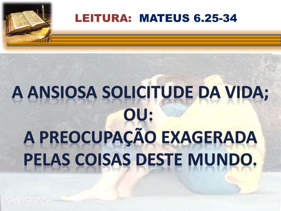 LEITURA: MATEUS 6.25-34