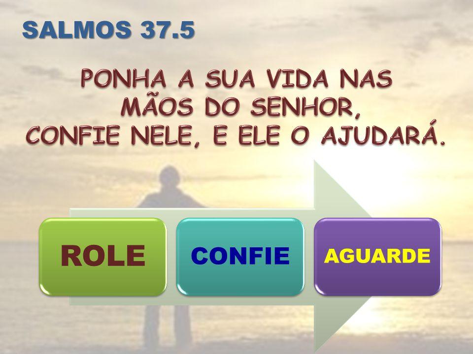 SALMOS 37.5 ROLE CONFIE AGUARDE