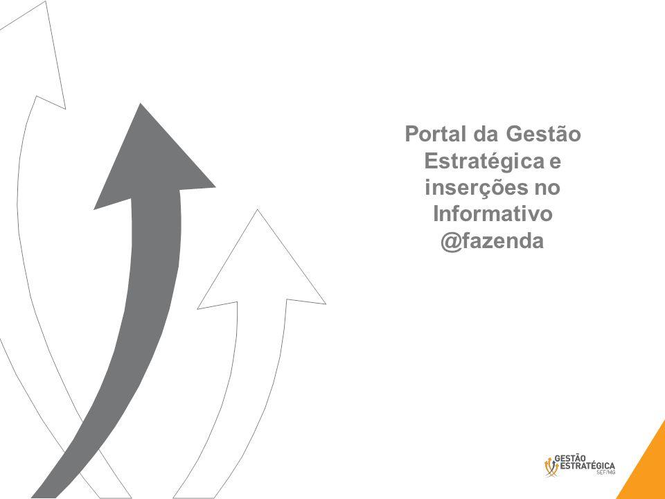 Portal da Gestão Estratégica e inserções no Informativo @fazenda