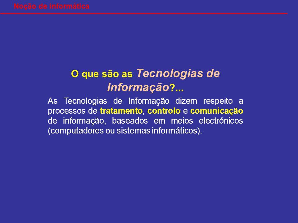 O que são as Tecnologias de Informação ?...
