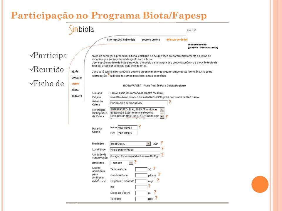 Participação no Programa Biota/Fapesp Participação (obrigatória) em simpósios e reuniões Reunião de Avaliação por comitê externo Ficha de coleta Padrã