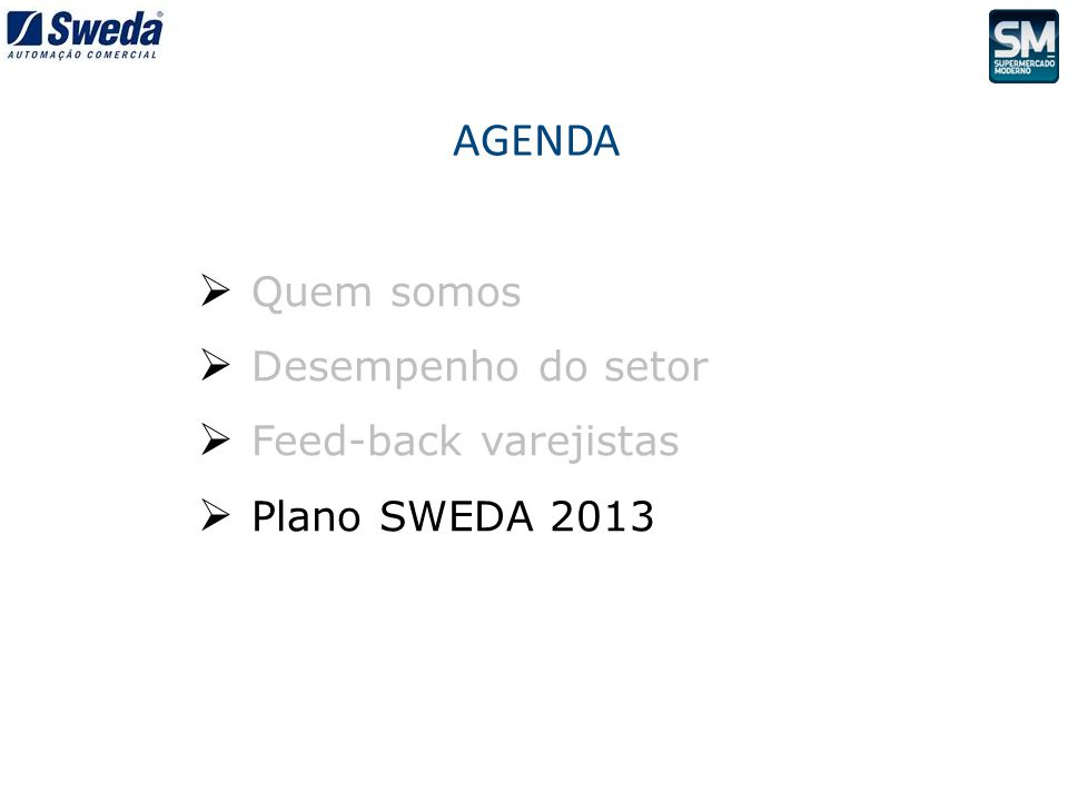1/2 ABR MAI JUN JUL TOP5 AGO SET OUT NOV DEZ REVISTA SM: PLANO SWEDA 2013 PORTAL SM: Revista SM.......................