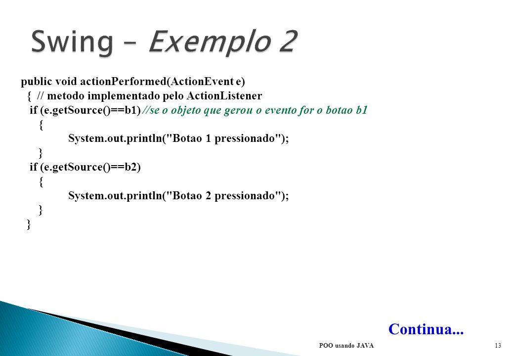POO usando JAVA Continua... b1 = new JButton(