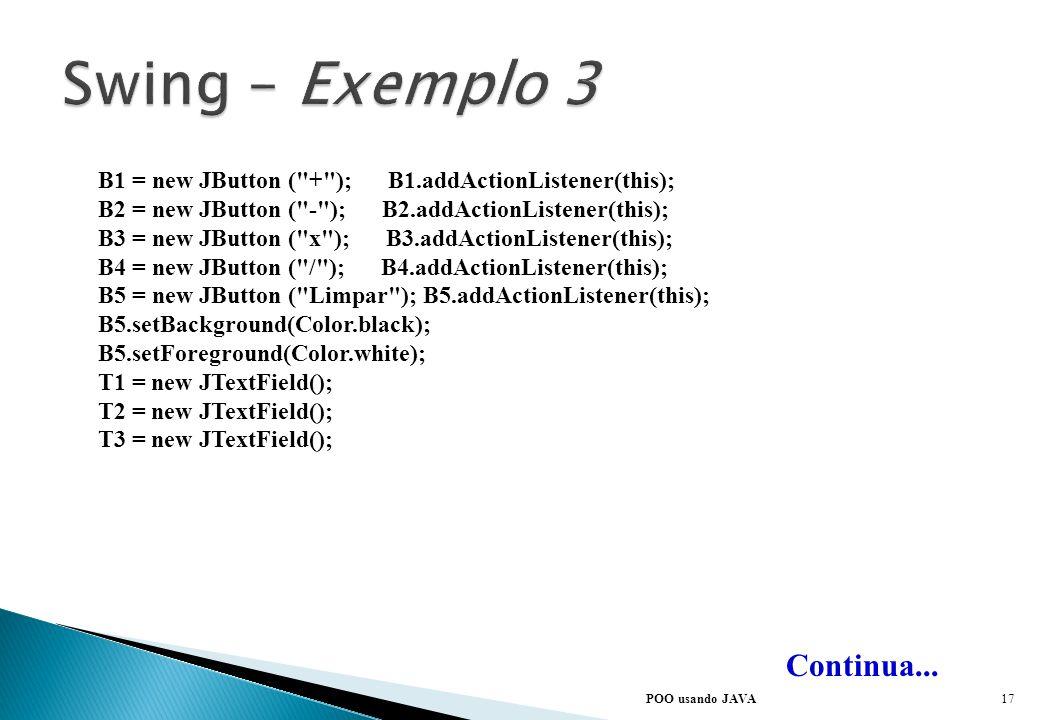 POO usando JAVA Continua... Exemplo3() { setTitle(