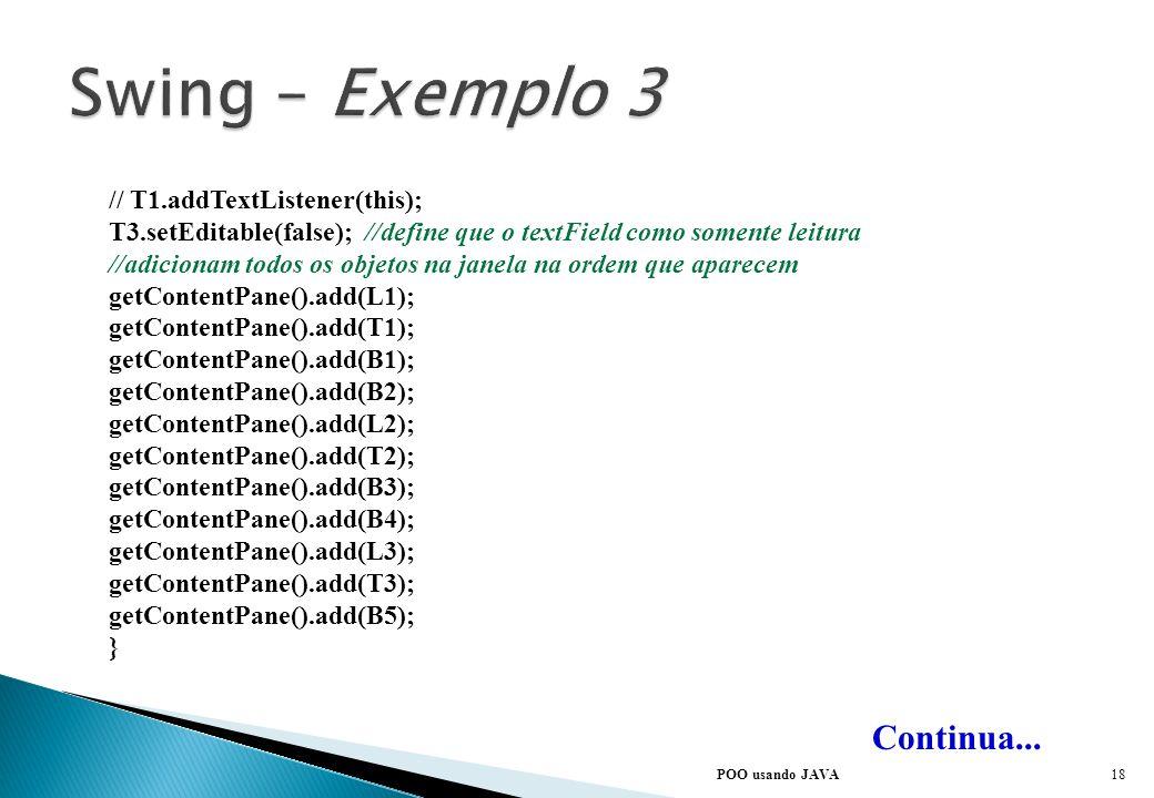 POO usando JAVA Continua... B1 = new JButton (