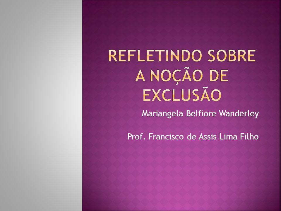 Mariangela Belfiore Wanderley Prof. Francisco de Assis Lima Filho