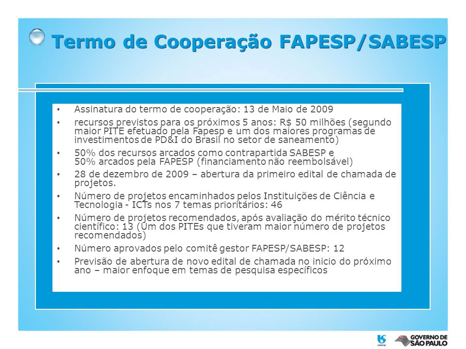 Thank you www.sabesp.com.br Engineer Américo de Oliveira Sampaio Superintendent of Research, Technological Development and Innovation - TX Further information for contact americosampaio@sabesp.com.br www.sabesp.com.br