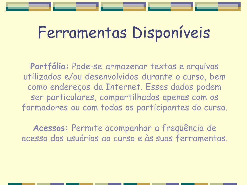 Portfólio: Pode-se armazenar textos e arquivos utilizados e/ou desenvolvidos durante o curso, bem como endereços da Internet. Esses dados podem ser pa