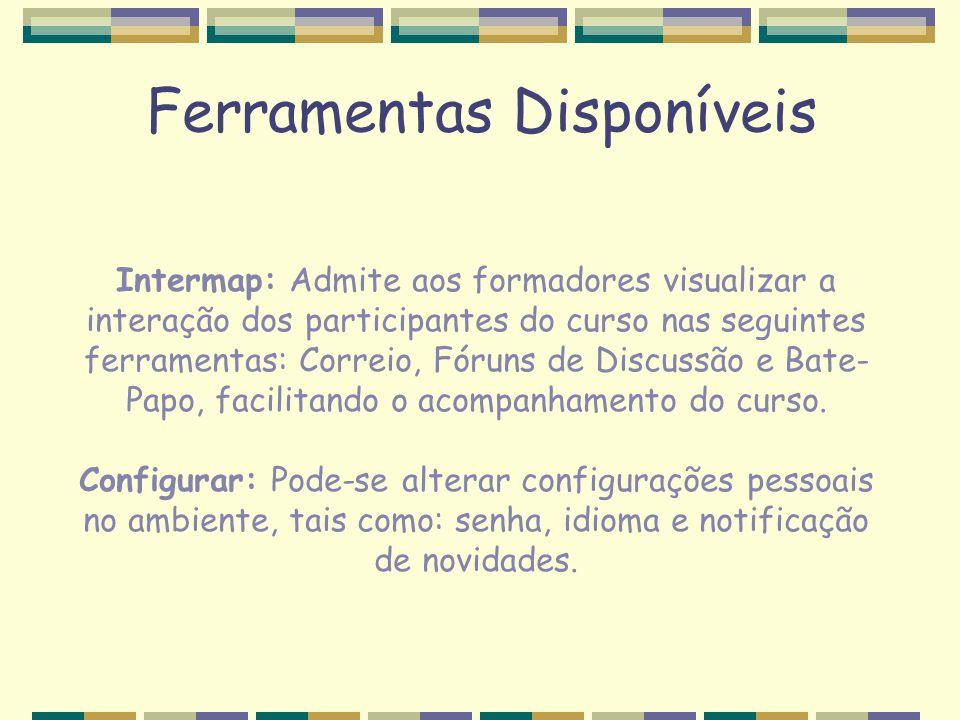 Intermap: Admite aos formadores visualizar a interação dos participantes do curso nas seguintes ferramentas: Correio, Fóruns de Discussão e Bate- Papo