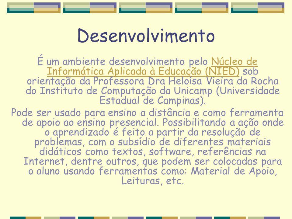 Desenvolvimento É um ambiente desenvolvimento pelo Núcleo de Informática Aplicada à Educação (NIED) sob orientação da Professora Dra Heloísa Vieira da