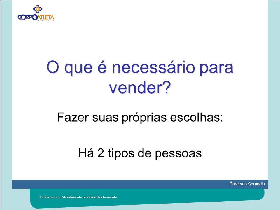 Émerson Serandin Agressividade nas Vendas Case: Ricardo Nunes Treinamento: Atendimento, vendas e fechamento.