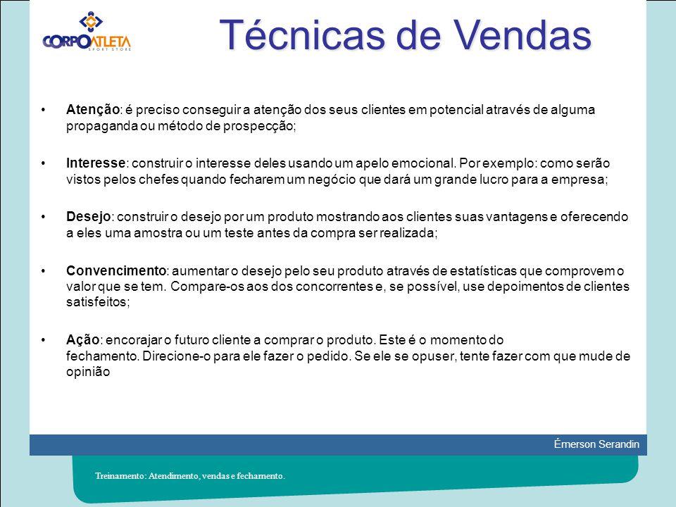 Émerson Serandin Técnicas de Fechamento Treinamento: Atendimento, vendas e fechamento.