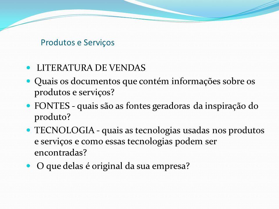 LITERATURA DE VENDAS Quais os documentos que contém informações sobre os produtos e serviços? FONTES - quais são as fontes geradoras da inspiração do