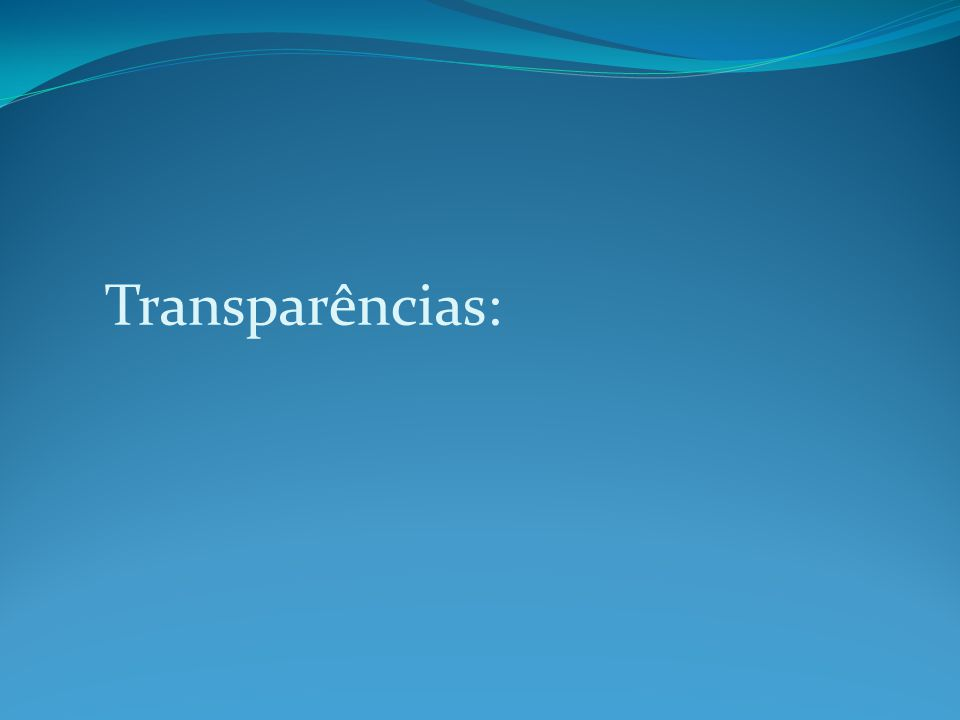 Transparências: