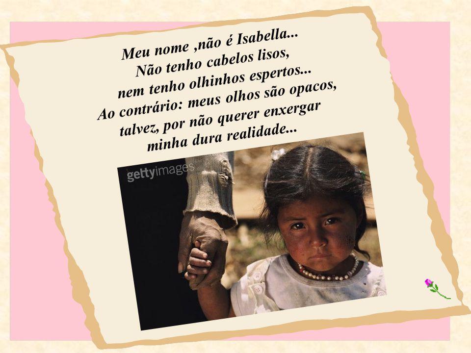 Não me chamo Isabella... nem fui morta (ainda) por meu pai ou madastra... mas morro um pouco, a cada dia, quando sou espancada. E morro também,assim,