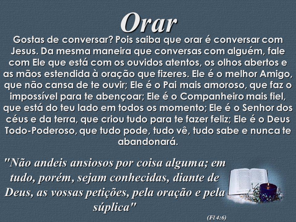 Feito por Luana Rodrigues – luannarj@uol.com.br Orar Gostas de conversar? Pois saiba que orar é conversar com Jesus. Da mesma maneira que conversas co