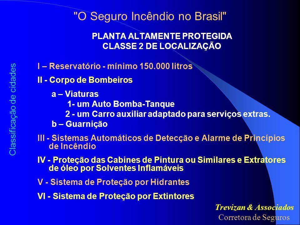 PLANTA ALTAMENTE PROTEGIDA CLASSE 1 DE LOCALIZAÇÃO I – Reservatório - mínimo de 200.000 litros.