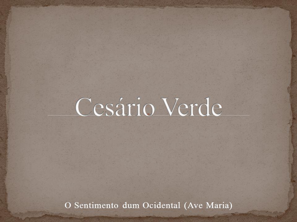 José Joaquim Cesário Verde (Lisboa, 25 de Fevereiro de 1855 Lumiar, 19 de Julho de 1886) foi um poeta português, sendo considerado um dos precursores da poesia que seria feita em Portugal no século XX.