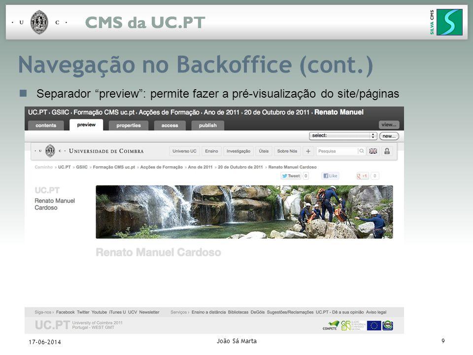 João Sá Marta9 17-06-2014 Navegação no Backoffice (cont.) Separador preview: permite fazer a pré-visualização do site/páginas