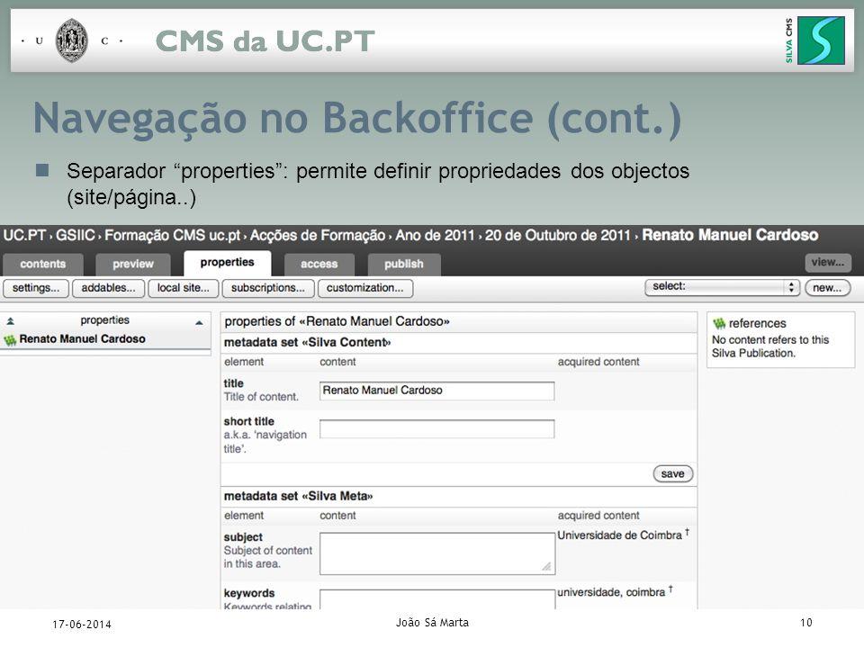 João Sá Marta10 17-06-2014 Navegação no Backoffice (cont.) Separador properties: permite definir propriedades dos objectos (site/página..)