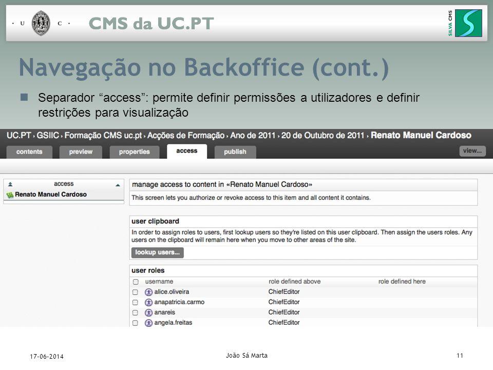 João Sá Marta11 17-06-2014 Navegação no Backoffice (cont.) Separador access: permite definir permissões a utilizadores e definir restrições para visua