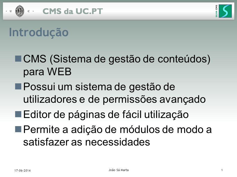 João Sá Marta1 17-06-2014 Introdução CMS (Sistema de gestão de conteúdos) para WEB Possui um sistema de gestão de utilizadores e de permissões avançad