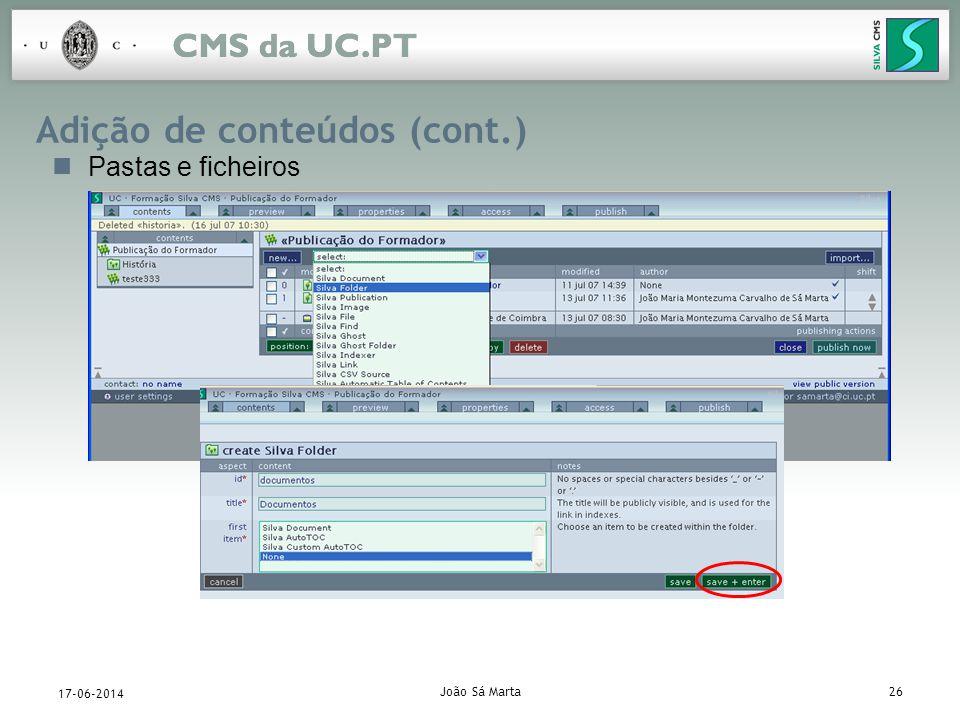 João Sá Marta26 17-06-2014 Adição de conteúdos (cont.) Pastas e ficheiros