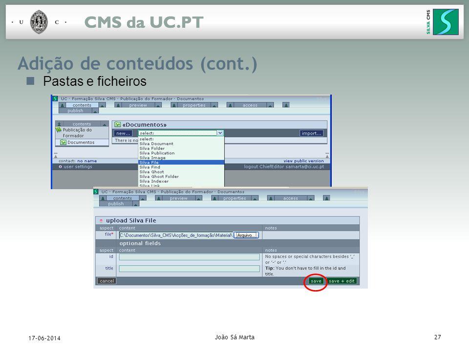 João Sá Marta27 17-06-2014 Adição de conteúdos (cont.) Pastas e ficheiros
