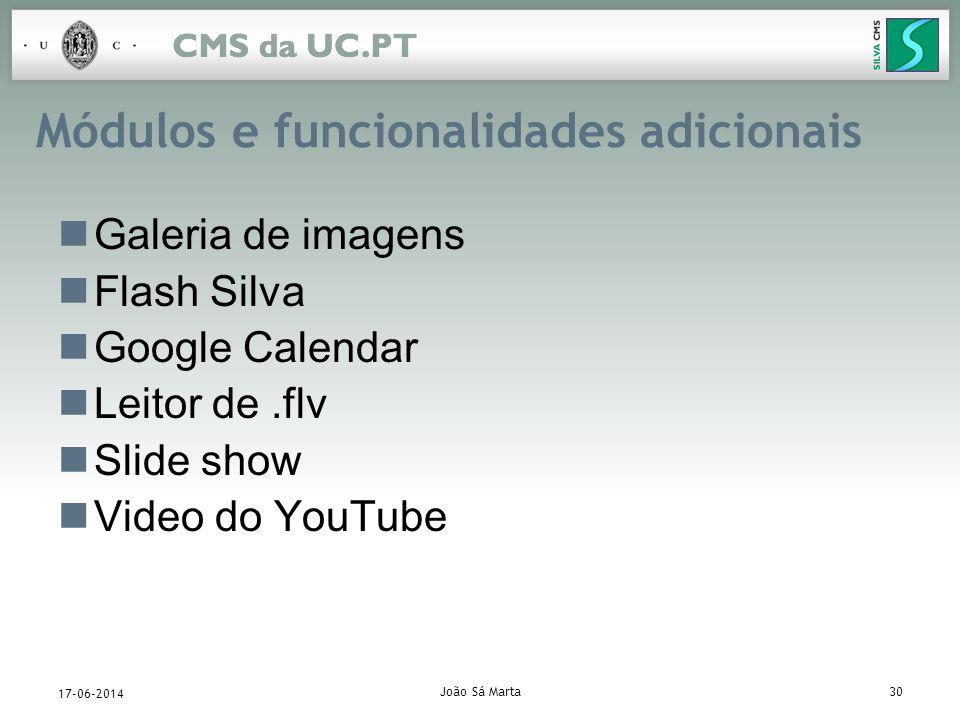 João Sá Marta30 17-06-2014 Módulos e funcionalidades adicionais Galeria de imagens Flash Silva Google Calendar Leitor de.flv Slide show Video do YouTu