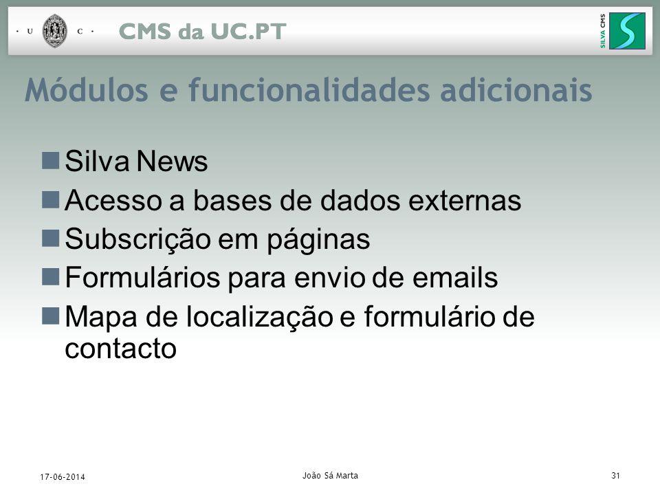 João Sá Marta31 17-06-2014 Módulos e funcionalidades adicionais Silva News Acesso a bases de dados externas Subscrição em páginas Formulários para env